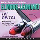 The Switch (       UNABRIDGED) by Elmore Leonard Narrated by Mark Hammer