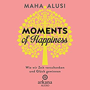 Moments of Happiness Hörbuch