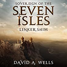 Linkershim: Sovereign of the Seven Isles, Book 6 (       UNABRIDGED) by David A. Wells Narrated by Derek Perkins