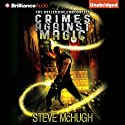Crimes Against Magic: The Hellequin Chronicles, Book 1 (       UNABRIDGED) by Steve McHugh Narrated by James Langton