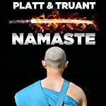 Namaste: The Whole Story | Sean Platt,Johnny B. Truant