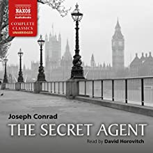 The Secret Agent (       UNABRIDGED) by Joseph Conrad Narrated by David Horovitch