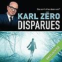 Disparues: Que sont-elles devenues ? | Livre audio Auteur(s) : Karl Zéro Narrateur(s) : Bertrand Nadler
