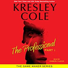 The Professional: Part 1: The Game Maker, Book 1 Audiobook by Kresley Cole Narrated by Kimberly Alexis