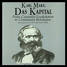 Karl Marx: Das Kapital Audiobook by David Ramsay Steele Narrated by Louis Rukeyser