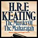 The Murder of the Maharajah (       UNABRIDGED) by H. R. F. Keating Narrated by Frederick Davidson