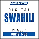 Swahili Phase 1, Units 1-30: Learn to Speak and Understand Swahili with Pimsleur Language Programs Speech by  Pimsleur Narrated by  Pimsleur