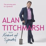 Knave of Spades: The Growing Pains of a Gardener | Alan Titchmarsh