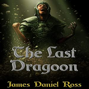 The Last Dragoon | [James Daniel Ross]