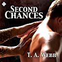 Second Chances (       UNABRIDGED) by T.A. Webb Narrated by John Solo