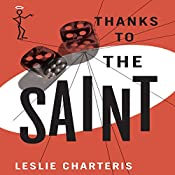 Thanks to the Saint: The Saint, Book 32 | Leslie Charteris