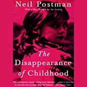 The Disappearance of Childhood | [Neil Postman]