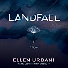 Landfall: A Novel (       UNABRIDGED) by Ellen Urbani Narrated by Lisa Renee Pitts