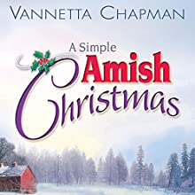 A Simple Amish Christmas (       UNABRIDGED) by Vannetta Chapman Narrated by Elizabeth Wiley