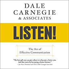 Dale Carnegie & Associates' Listen!: The Art of Effective Communication Audiobook by  Dale Carnegie & Associates Narrated by Dan Strutzel