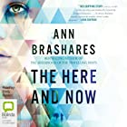 The Here and Now Audiobook by Ann Brashares Narrated by Emily Rankin