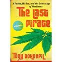 The Last Pirate: A Father, His Son, and the Golden Age of Marijuana (       UNABRIDGED) by Tony Dokoupil Narrated by MacLeod Andrews