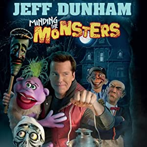 Minding the Monsters | [Jeff Dunham]