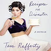 Recipes for Disaster: A Memoir | [Tess Rafferty]