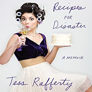 Recipes for Disaster: A Memoir | [Tess Rafferty]