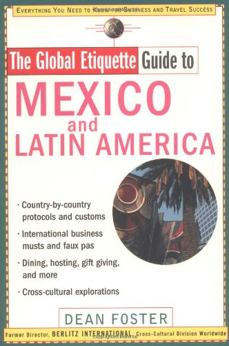 Global Etiquette Guide to Mexico and Latin America (Global Etiquette Guides)