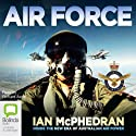Air Force: Inside the New Era of Australian Air Power (       UNABRIDGED) by Ian McPhedran Narrated by Richard Aspel