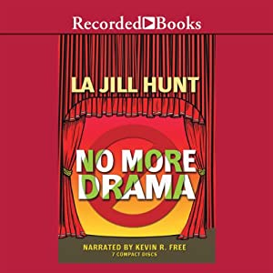 No More Drama | [La Jill Hunt]