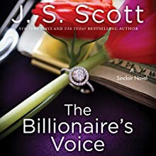 The Billionaire's Voice: The Sinclairs, Book 4 Audiobook by J. S. Scott Narrated by Elizabeth Powers