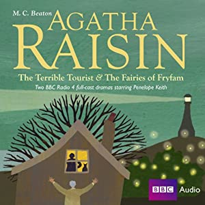 Agatha Raisin: The Terrible Tourist and Fairies of Frylam (Dramatisation) | [M. C. Beaton]