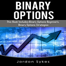 Binary Options: 2 Manuscripts: Binary Beginners, Binary Strategies Audiobook by Jordon Sykes Narrated by Brian Ackley
