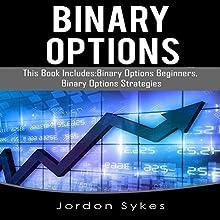 Binary Options: 2 Manuscripts: Binary Beginners, Binary Strategies | Livre audio Auteur(s) : Jordon Sykes Narrateur(s) : Brian Ackley