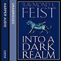Into a Dark Realm: Darkwar, Book 2 Audiobook by Raymond E. Feist Narrated by Peter Joyce