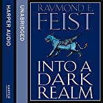 Into a Dark Realm: Darkwar, Book 2 | Raymond E. Feist