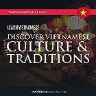 Learn Vietnamese: Discover Vietnamese Culture & Traditions Vortrag von  Innovative Language Learning LLC Gesprochen von:  VietnamesePod101.com