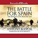 The Battle for Spain: The Spanish Civil War 1936-1939 Audiobook by Antony Beevor Narrated by Sean Barrett