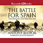 The Battle for Spain: The Spanish Civil War 1936-1939 | Antony Beevor