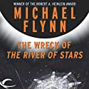 The Wreck of The River of Stars (       UNABRIDGED) by Michael F. Flynn Narrated by Dave Giorgio
