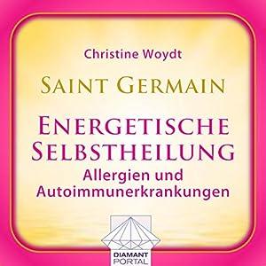 Saint Germain: Energetische Selbstheilung - Allergien und Autoimmunerkrankungen Hörbuch