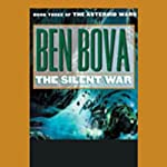 The Silent War: Book Three of The Asteroid Wars (       UNABRIDGED) by Ben Bova Narrated by Amanda Karr, Christian Noble, cast