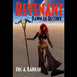 Revenant: Book One: Dawn of Destiny | [Eric A. Radulski]