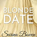 Blonde Date: An Ivy Years Novella Audiobook by Sarina Bowen Narrated by Nick Podehl, Saskia Maarleveld