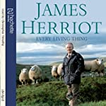 Every Living Thing | James Herriot