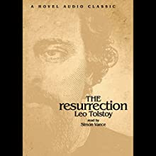 Resurrection (       UNABRIDGED) by Leo Tolstoy Narrated by Simon Vance