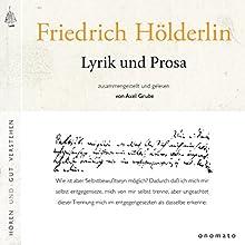 Lyrik und Prosa (       ungekürzt) von Friedrich Hölderlin Gesprochen von: Axel Grube