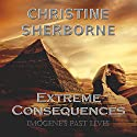 Extreme Consequences: Imogene's Past Lives Audiobook by Christine Sherborne Narrated by Timothy McKean