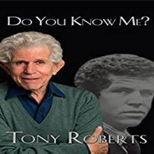 Do You Know Me? (       UNABRIDGED) by Tony Roberts Narrated by Tony Roberts