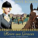Heirs and Graces: A Royal Spyness Mystery, Book 7 (       UNABRIDGED) by Rhys Bowen Narrated by Katherine Kellgren