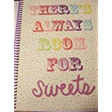 Top Flight Wide Ruled Spiral Notebook ~ Theres Always Room For Sweets (70 Sheets, 140 Pages)