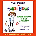 Amber Brown Is Not a Crayon (       UNABRIDGED) by Paula Danziger Narrated by Alica Witt