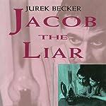 Jacob the Liar | Jurek Becker,Leila Vennewitz (translator)